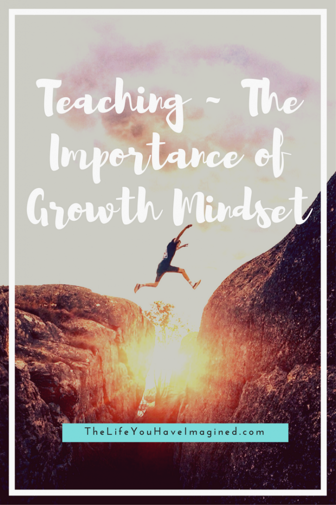 Teaching - The Importance of Growth Mindset from The Life You Have Imagined
