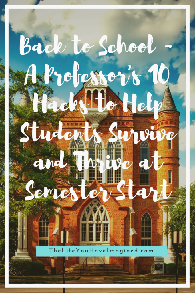 Back to School ~ A Professor's 10 Hacks to Help Students Survive at Thrive at Semester Start