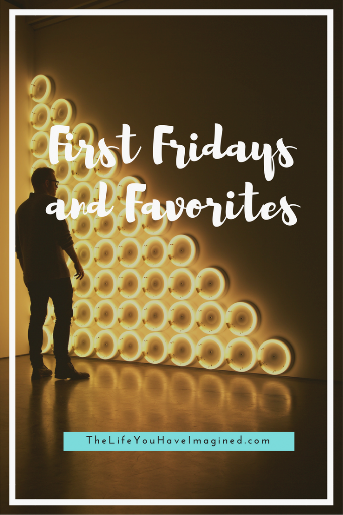 First Fridays and Favorites